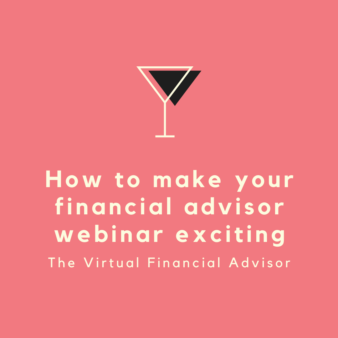 Find out how to make your monetary advisor webinar thrilling