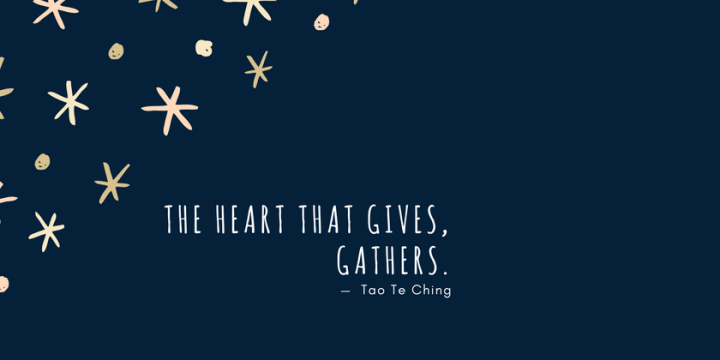 A heart that gives, gathers