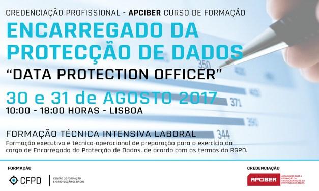 Curso – «Encarregado da Protecção de Dados» / «Data Protection Officer» – II Edição – Dias 30 e 31 de Agosto 2017