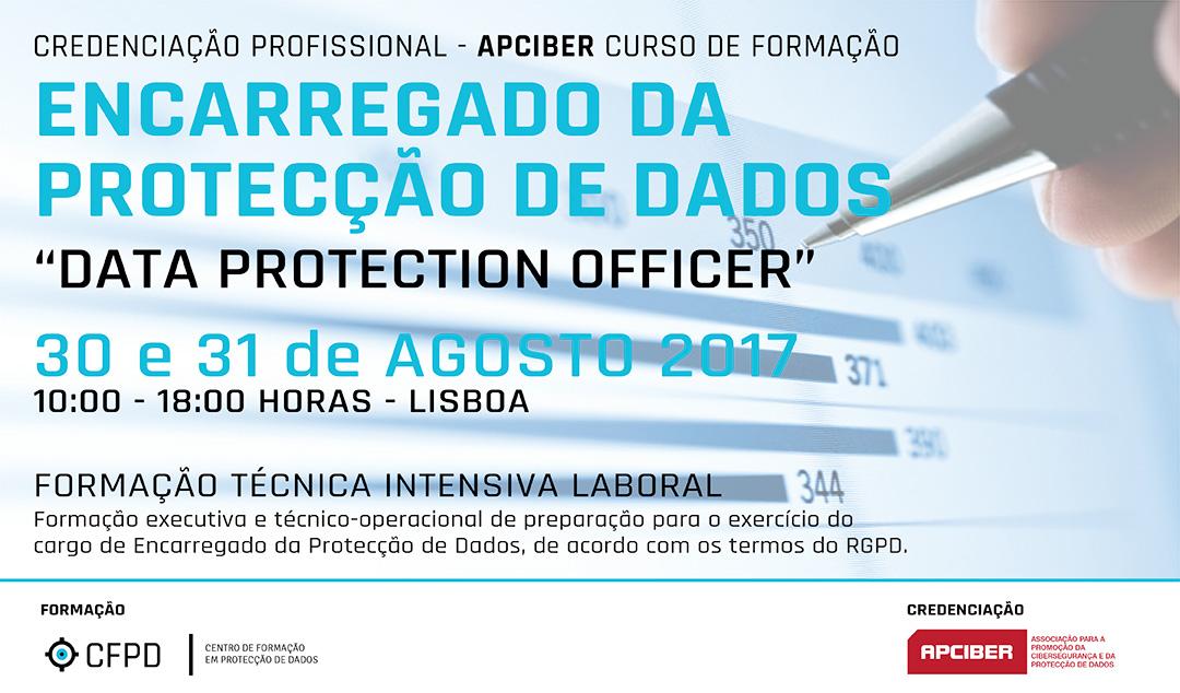 II Edição do Curso - «Encarregado da Protecção de Dados / Data Protection Officer» - Dias 301 e 31 de Agosto de 2017