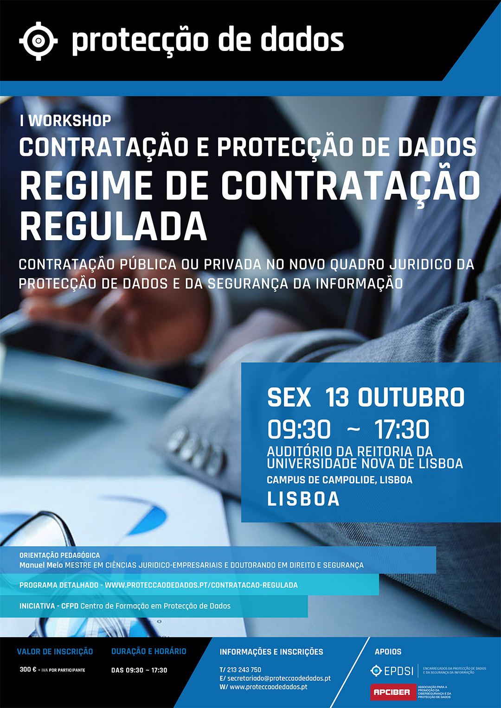 Dia 13 de Outubro/2017 - Lisboa - Ciclo de Workshops - «Protecção de Dados - Regime de Contratação e Subcontratação Regulada»