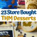 23 Store Bought THM Desserts
