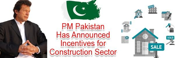 PM Pakistan Has Announced An Incentives for Construction Sector