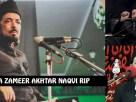 Allama Syed Zameer Akhtar Naqvi Passes Away