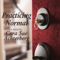 Providence Book Promotions Review: Practicing Normal by Cara Sue Achterberg