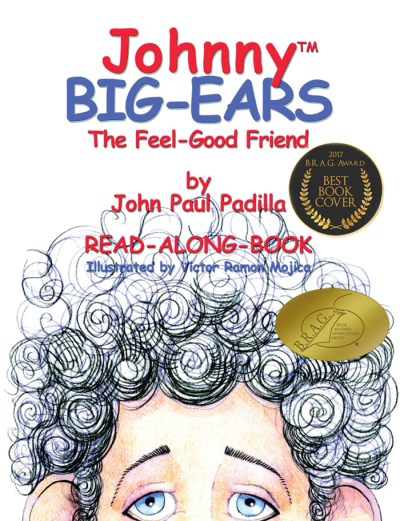Johnny Big-Ears, the Feel-Good Friend by John Paul Padilla