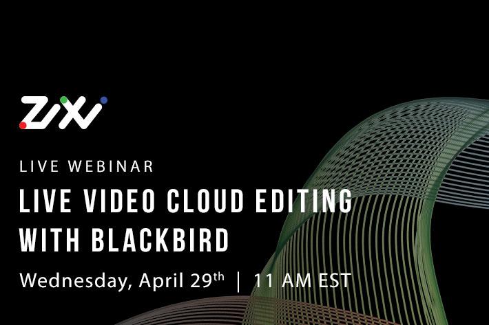 Global live video editing: Zixi partners with Blackbird