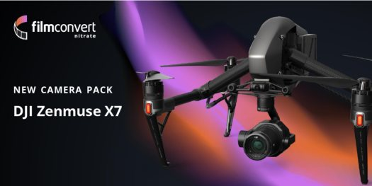 FilmConvert: new camera packs for DJI Zenmuse X5S and X7 cameras