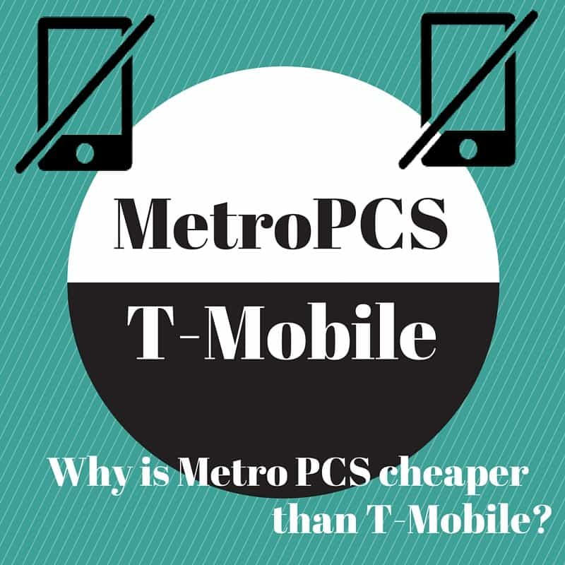 Why is Metro PCS cheaper than T Mobile?