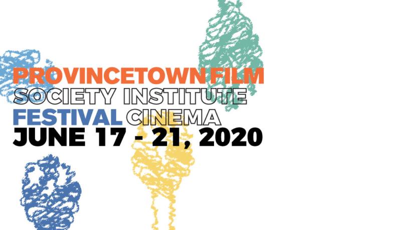 2020 Provincetown International Film Festival: June 17-21