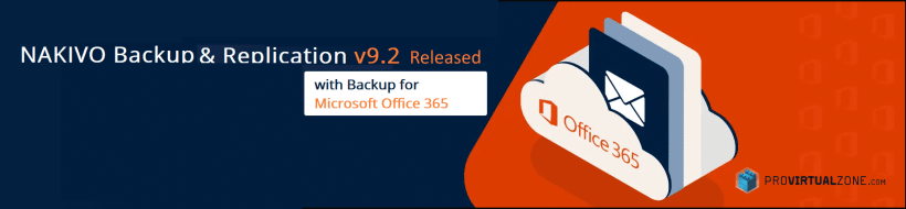 New Nakivo Backup and Replication 9.2 with Office 365 Backup