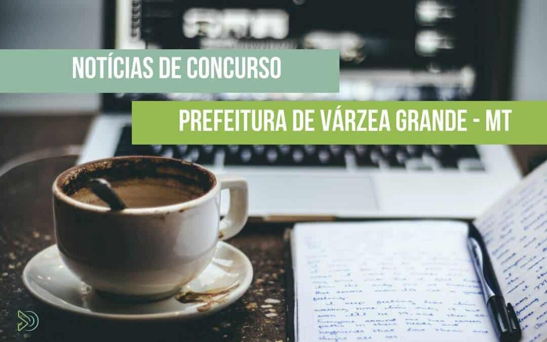 Prefeitura de Várzea Grande (MT) – 03 Concursos com mais de 2.000 vagas, sendo 15 para Auditor Fiscal!