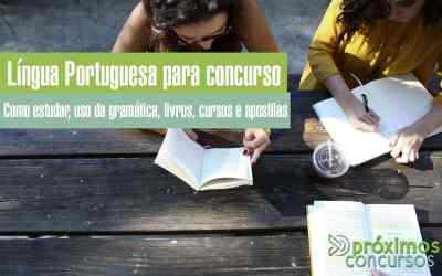 Português para Concurso Público (como estudar, uso da gramática, livros, cursos e apostilas)