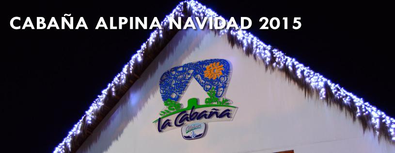 Cabaña Alpina Navidad 2015
