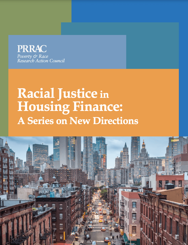 Racial Justice in Housing Finance: A Series on New Directions (PRRAC, May 2021)