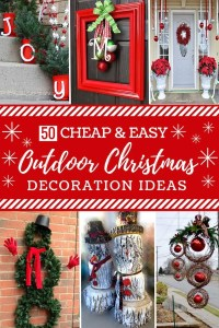 50 Cheap & Easy DIY Outdoor Christmas Decorations