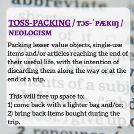 TOSS-PACKING - tɔs-ˈpækɪŋ - neologism Strictly Carry-On