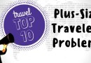 Top 10 Problems of Plus-Size Travelers
