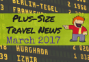 Plus-Size Travel News in Bulk (March 2017)