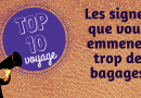 Trop de bagages : 10 signes annonciateurs