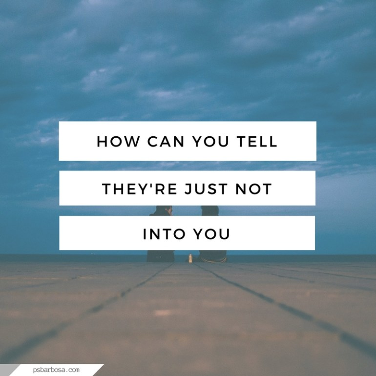 How Can You Tell They're Just Not Into You - psbarbosa.com