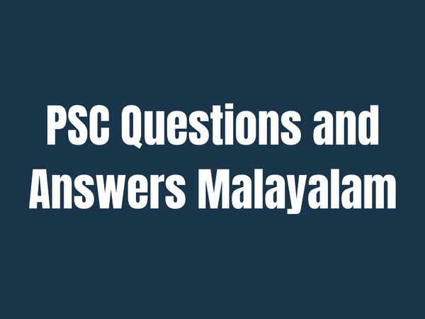 PSC Questions and Answers Malayalam