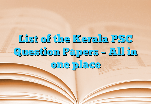 List of the Kerala PSC Question Papers – All in one place