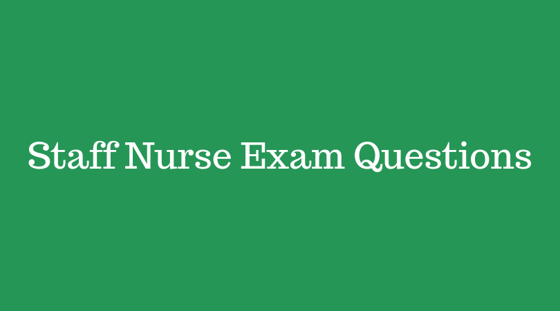 Staff Nurse Exam Questions