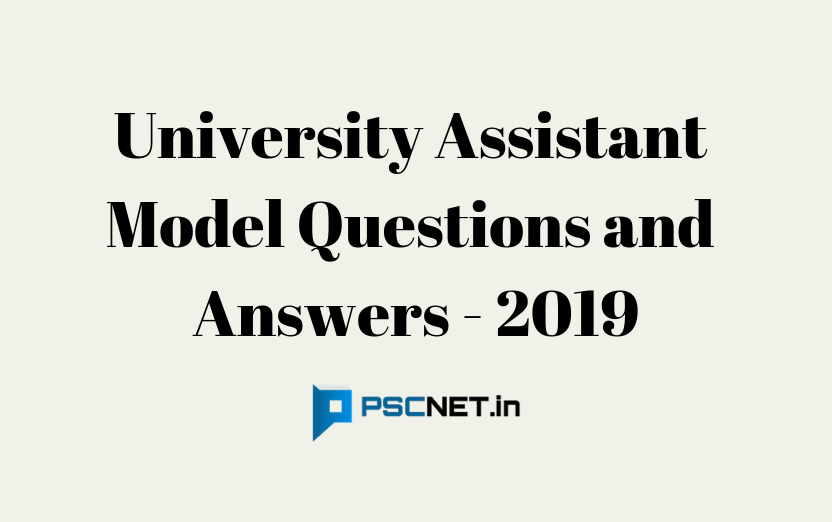 University Assistant Model Questions and Answers - 2019 - Updated