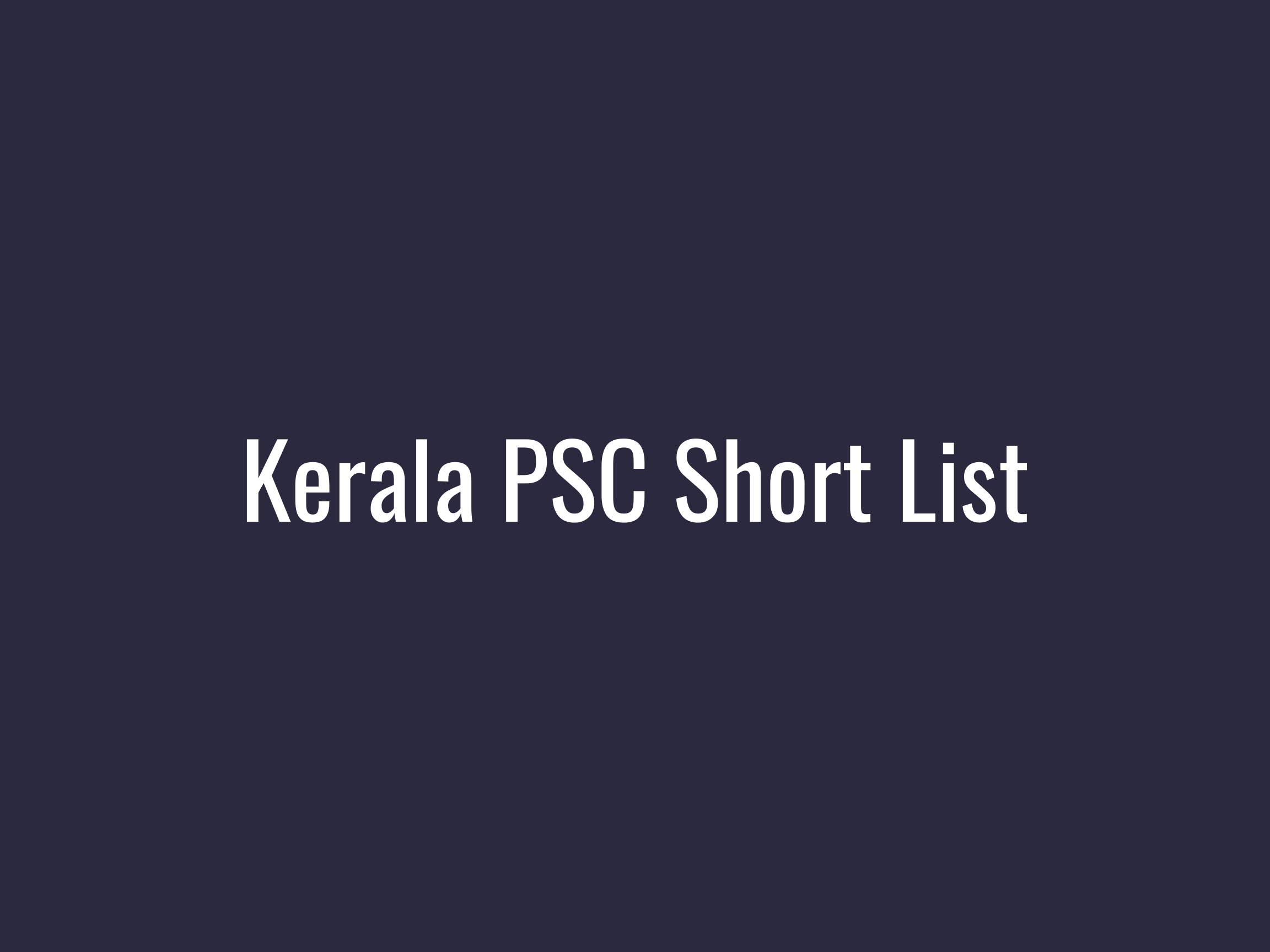 Kerala PSC Result - Short List
