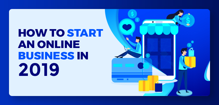 How To Start An Online Business In 2019