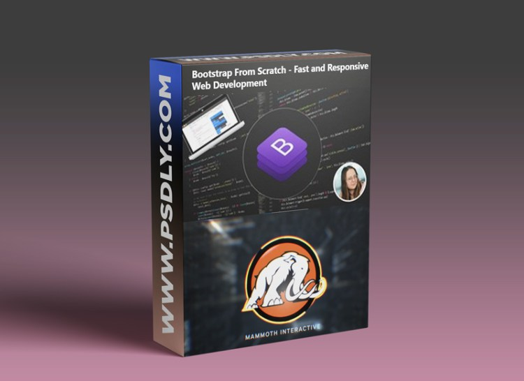 Bootstrap From Scratch – Fast and Responsive Web Development