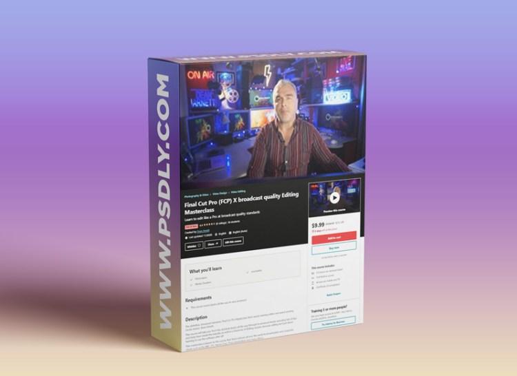 Final Cut Pro (FCP) X broadcast quality Editing Masterclass