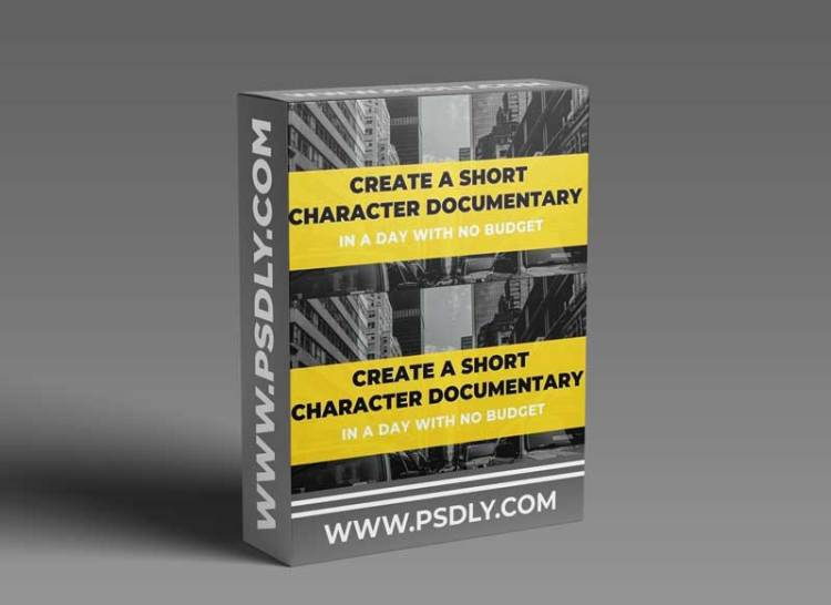 Create a Short Character Documentary (In a Day with No Budget)