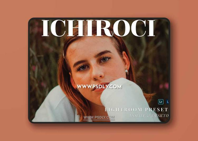 Ichiroci Mobile and Desktop Lightroom Presets