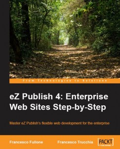eZ Publish 4: Enterprise Web Sites Step-by-Step