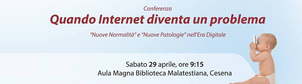 Quando Internet diventa un problema – Conferenza