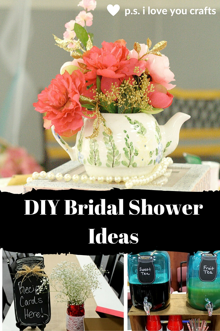 DIY Bridal Shower Ideas for a fun Celebration  PS I Love You Crafts