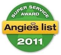 We earned the 2011 Super Service Award from Angie's List. The award reflects consistent high levels of customer service. Check our reviews at AngiesList.com