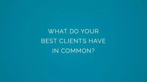 What do you best clients have in common?