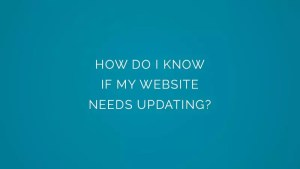 How do I know if my website needs updating?