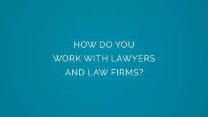 How do you work with lawyers and law firms?