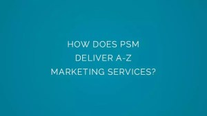 How does PSM deliver A-Z marketing services?