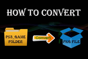 Convert PS3 Game Folder into PKG File Complete Guide and