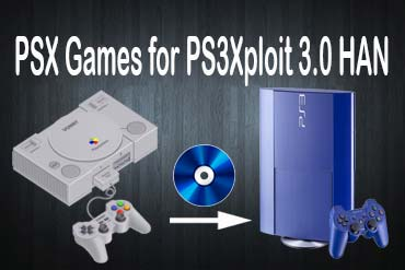 PSX Games on PS3Xploit 3 0 HAN - Play PSX Games on PS3 Console