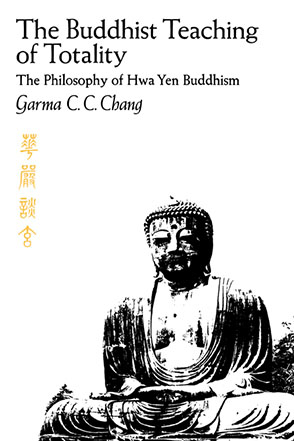 The Buddhist Teaching of Totality: The Philosophy of Hwa