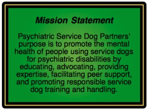 Mission Statement: promote the mental health of people using a psychiatric service dog
