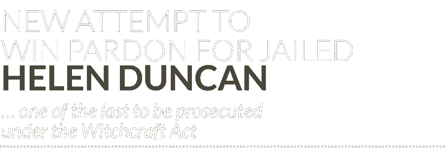 New attempt to win pardon for jailed Helen Duncan