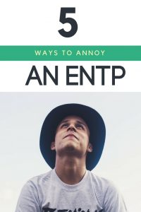 Here's what NOT to do if you want to stay on an #ENTP's good side! #ENTP #MBTI
