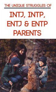The unique daily struggles of #INTJ, #INTP, #ENTJ and #ENTP Parents